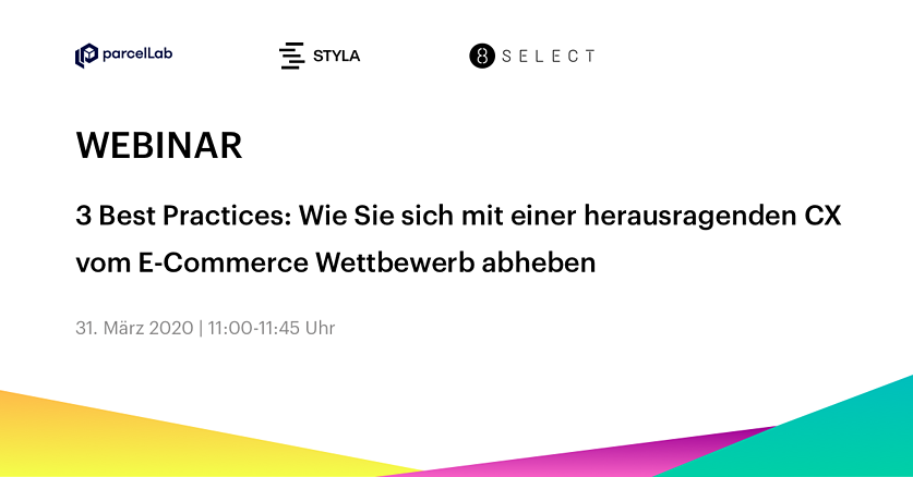 Webinar Customer Experience 8select Styla parcelLab
